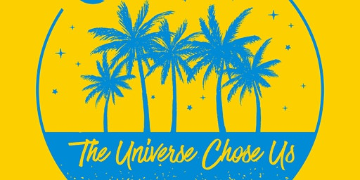 The Universe Chose Us