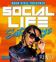 SOCIAL LIFE SATURDAYS REVEL