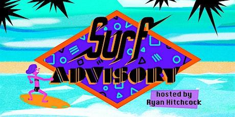 Surf Advisory #4 tickets