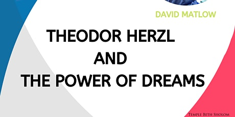 David Matlow - Theodor Herzl and the Power of Dreams tickets