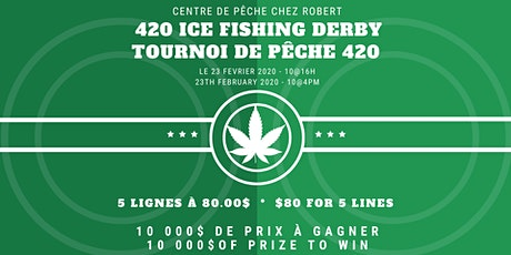 420 Ice Fishing Derby - Tournoi de pêche 420 tickets