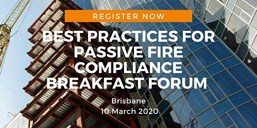 Best practices for passive fire compliance breakfast forum