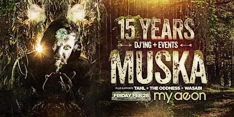 15 years of Muska tickets