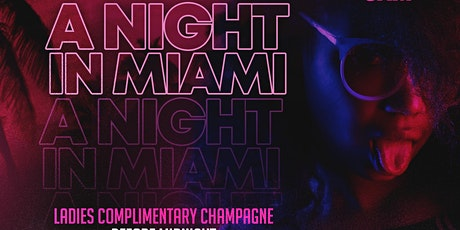 A NIGHT IN MIAMI : MIAMI SPRING BREAK KICKOFF  PARTY tickets