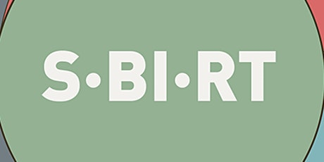 Screening, Brief Intervention, and Referral to Treatment (SBIRT) Training tickets