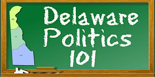 Delaware Politics 101