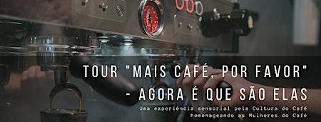 TOUR CWBCOFFEE - Mais Café, Por Favor! - Agora é que são elas!