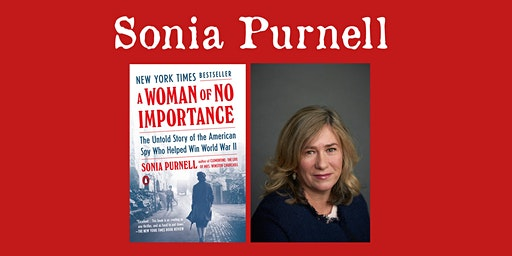 """Sonia Purnell - """"A Woman of No Importance"""""""