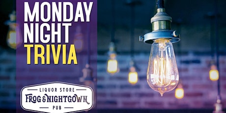 Trivia Mondays at The Frog and Nightgown tickets