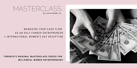 MASTERCLASS: Managing Your Cash Flow  as an Self-funded Entrepreneur + International Women's Day Reception tickets
