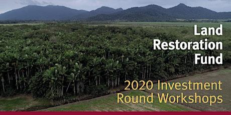 Land Restoration Fund 2020 Investment Round Workshop - Mareeba tickets