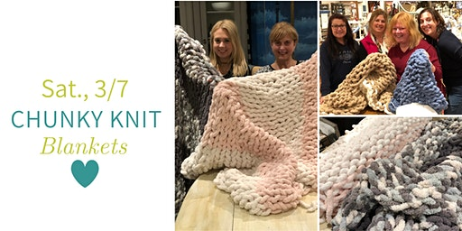 Chunky Knit Blankets DIY @ Nest on Main- Sat., 3/7