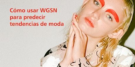 Master Class | Cómo usar WGSN para predecir tendencias de moda tickets