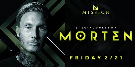 The Return of MORTEN @ Mission Nightclub