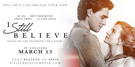 "Private Movie Premier of ""I Still Believe""  tickets"