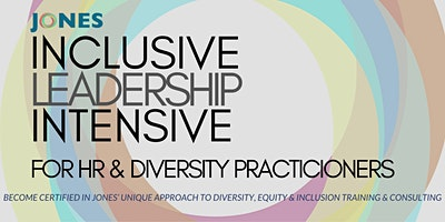 Inclusive Leadership Intensive for HR & Diversity Practitioners