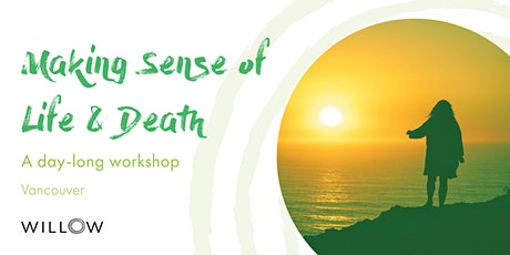 Making Sense of Life & Death: A day-long workshop  tickets