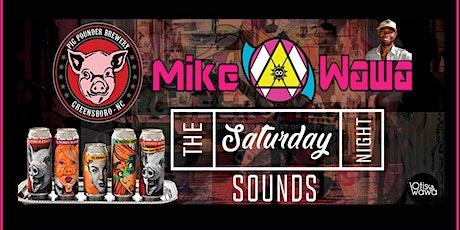 Dj MikeWawa @ Pig Pounder Pavilion tickets