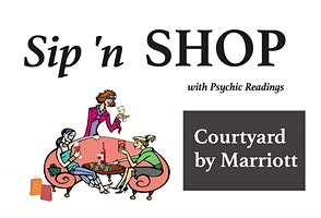Sip ' Shop with Psychics  Courtyard by Marriott, Deptford