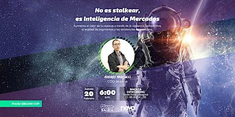 No es stalkear, es INTELIGENCIA DE MERCADOS tickets
