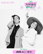 Wednesday Jazz After Work w/Juju Jazz Trio tickets