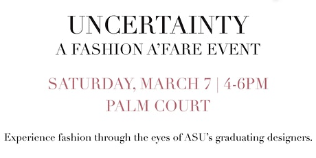 Uncertainty Fashion Show tickets