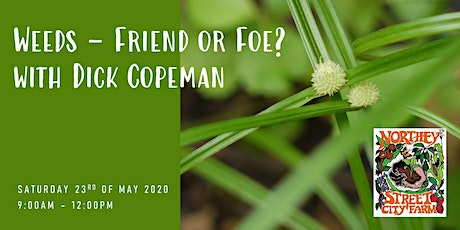 Weeds – Friend or Foe? with Dick Copeman tickets