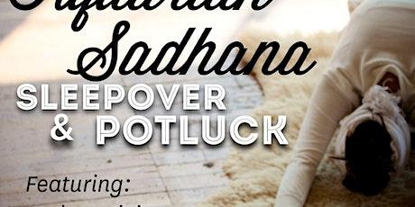 Aquarian Sadhana: Sleepover & Potluck tickets