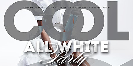 COOL - THE ALL WHITE PARTY (MEMORIAL DAY WEEKEND) tickets