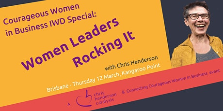 Courageous Women in Business for IWD - Leaders Rocking It tickets
