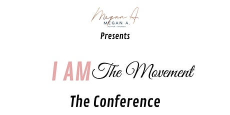 I Am The Movement: The Conference tickets