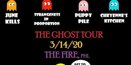 PuppyPile/ CheyennesKitchen/StrangenessInProportion/JuneKill tickets