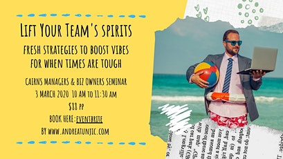 Lift Your Team's Spirits: Fresh strategies to boost vibes in tough times  tickets