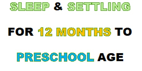 Sleep and Settling, 12 months to Pre-school age (Cancelled 4 June 2020) tickets