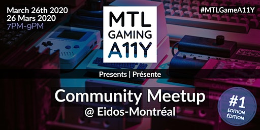 Meetup #1 - MTL Gaming Accessibility