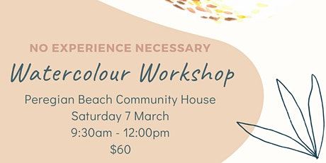 Watercolour Workshop - No experience necessary tickets