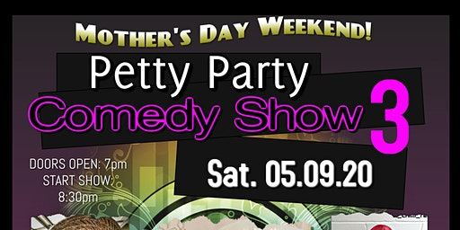 THE PETTY PARTY COMEDY SHOW 3