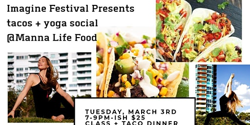 Imagine Fest - taco + yoga social at Manna Life Food