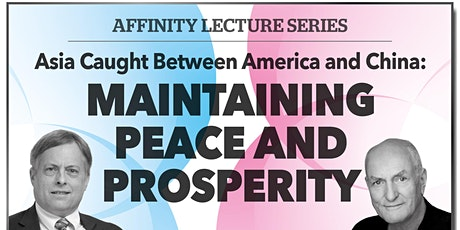 Asia caught between America and China : Maintaining Peace and Prosperity tickets