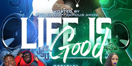 """""""Life Is Good"""" Official JSU/MVSU Afterparty tickets"""