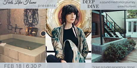 Feels Like Home presents: Deep Dive. A Sound Meditation Journey w. Keren tickets