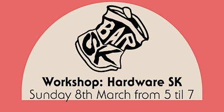 Workshop: Hardware SK tickets