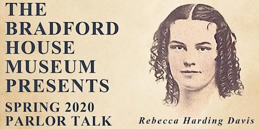 Spring 2020 Parlor Talk - Rebecca Harding Davis