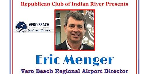 Republican Club of Indian River presents Eric Menger Airport Director