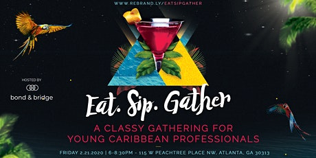 Eat. Sip. Gather - A Caribbean Networking Experience tickets