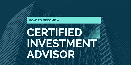 H0W TO BECOME A CERTIFIED INVESTMENT ADVISOR