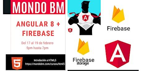 Angular 8 + FIREBASE  Curso Básico Presencial y En línea en VIVO entradas