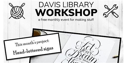 Davis Library Workshop: Hand-Lettered Signs