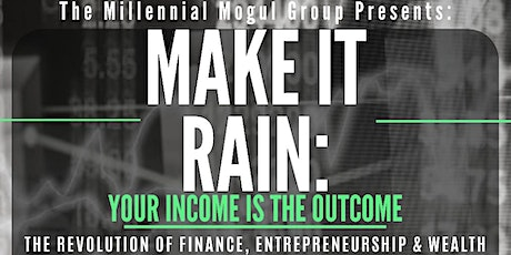 Make it Rain: Your INCOME is the OUTCOME tickets