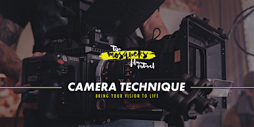 Mosquers Film Workshops: Camera Technique